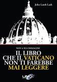 il-libro-che-il-vaticano-non-ti-farebbe-mai-leggere-libro-80749